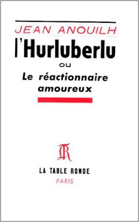 L'Hurluberlu ou Le réactionnaire amoureux