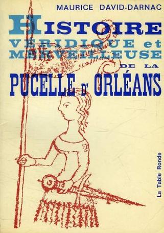 Histoire véridique et merveilleuse de la Pucelle d'Orléans
