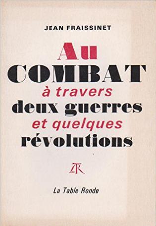 Au combat à travers deux guerres et quelques révolutions
