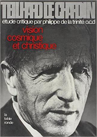 Teilhard de Chardin Tome 2 - Vision cosmique et christique 2