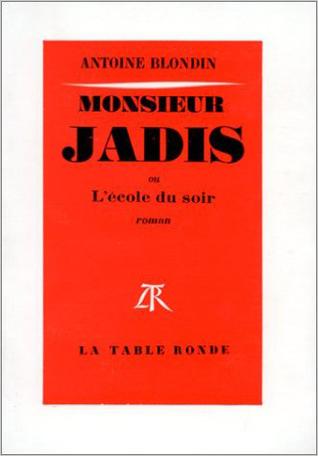 Monsieur Jadis ou L'École du soir