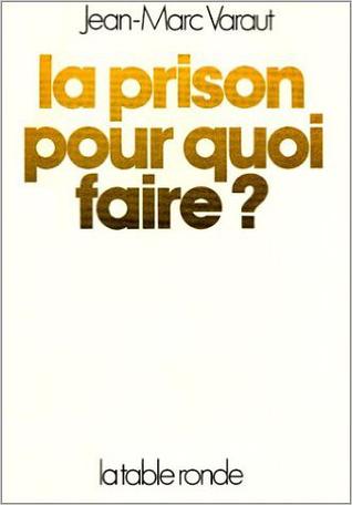 La prison, pour quoi faire?