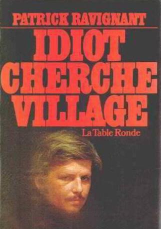 Idiot cherche village