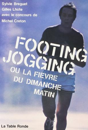 Footing-jogging ou La fièvre du dimanche matin