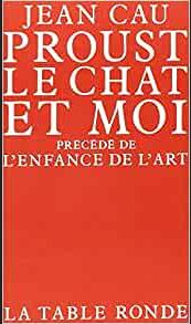 Proust, le chat et moi précédé de L'enfance de l'art