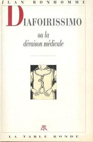 Diafoirissimo ou La déraison médicale