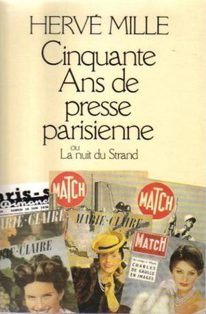 Cinquante ans de presse parisienne ou La nuit du Strand