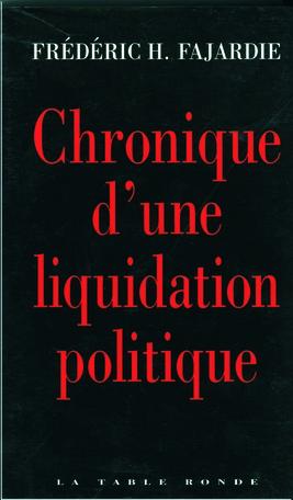 Chronique d'une liquidation politique