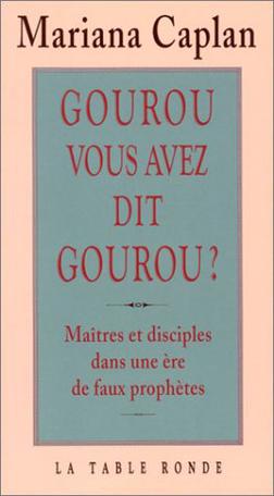 Gourou, vous avez dit gourou?
