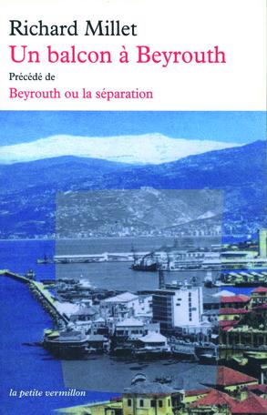 Un balcon à Beyrouth précédé de Beyrouth ou La séparation