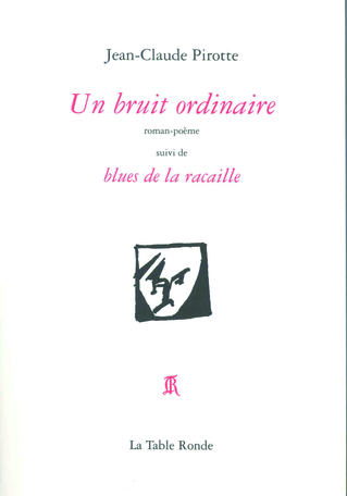 Un bruit ordinaire suivi de Blues de la racaille
