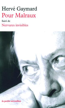 Pour Malraux suivi de Nervures invisibles
