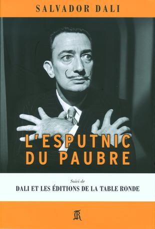 L'Esputnic du paubre suivi de Dali et les Éditions de La Table Ronde
