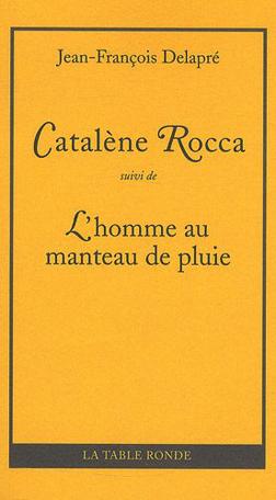 Catalène Rocca suivi de L'homme au manteau de pluie