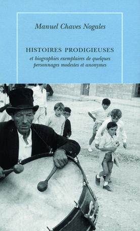 Histoires prodigieuses et biographies exemplaires de quelques modestes et anonymes