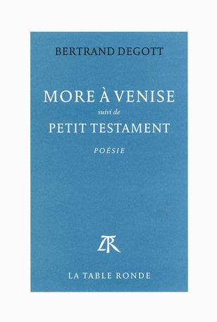 More à Venise suivi de Petit testament