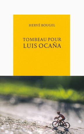 Tombeau pour Luis Ocaña