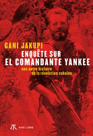 Enquête sur El Comandante Yankee