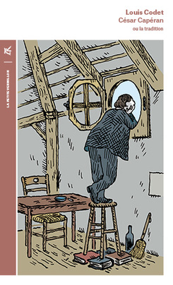 César Capéran ou La Tradition suivi de Bibelots, Le tuilier de Finistret, Le père Léonard et de L'archiduchesse